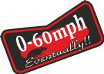 0-60 Mph EVENTUALLY Funny Parody Design For Rat Look VW Vinyl Car sticker decal 146x72mm